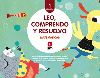 MATEMÁTICAS: LEO COMPRENDO Y RESUELVO. 1 PRIMARIA. PACK