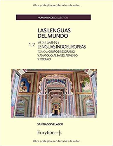 LAS LENGUAS DEL MUNDO: CLASIFICACIÓN Y DESCRIPCIÓN. VOLUMEN 1: LENGUAS INDOEUROP.