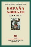 ESPAÑA AGRESTE : LA CAZA