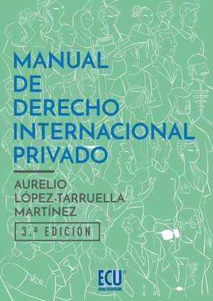 MANUAL DE DERECHO INTERNACIONAL PRIVADO. 3ª ED..