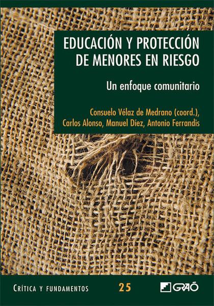 EDUCACIÓN Y PROTECCIÓN DE MENORES EN RIESGO : UN ENFOQUE COMUNITARIO