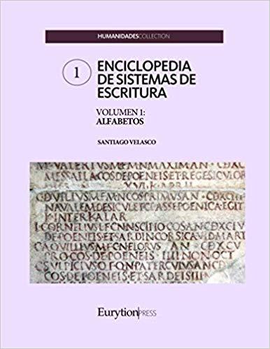 ENCICLOPEDIA DE SISTEMAS DE ESCRITURA. VOLUMEN 1: ALFABETOS.