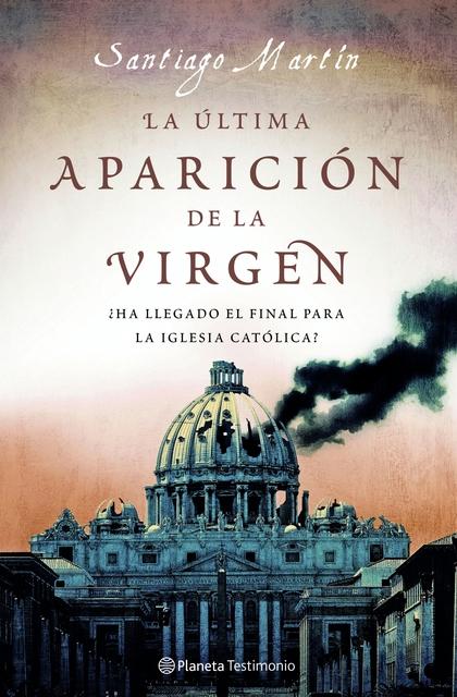 LA ÚLTIMA APARICIÓN DE LA VIRGEN.