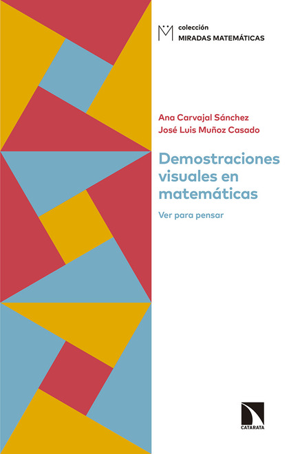 DEMOSTRACIONES VISUALES EN MATEMÁTICAS. VER PARA PENSAR