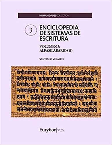 ENCICLOPEDIA DE SISTEMAS DE ESCRITURA. VOLUMEN 3: ALFASILABARIOS I.