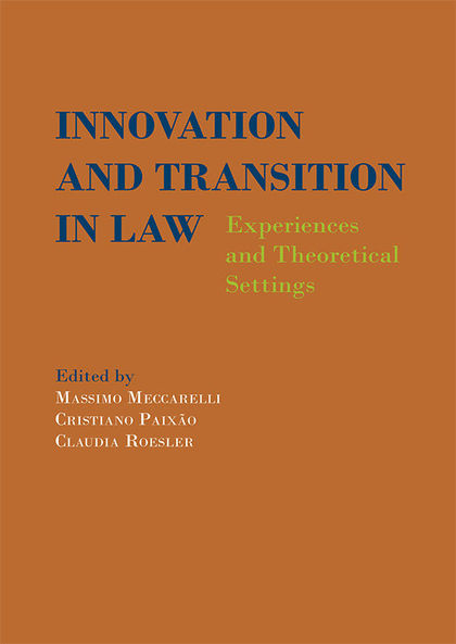 INNOVATION AND TRANSITION IN LAW: EXPERIENCES AND THEORETICAL SETTINGS