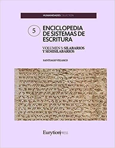 ENCICLOPEDIA DE SISTEMAS DE ESCRITURA. VOLUMEN 5: SILABARIOS Y SEMISILABARIOS.