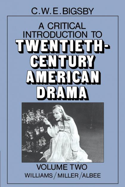 A CRITICAL INTRODUCTION TO TWENTIETH-CENTURY AMERICAN DRAMA