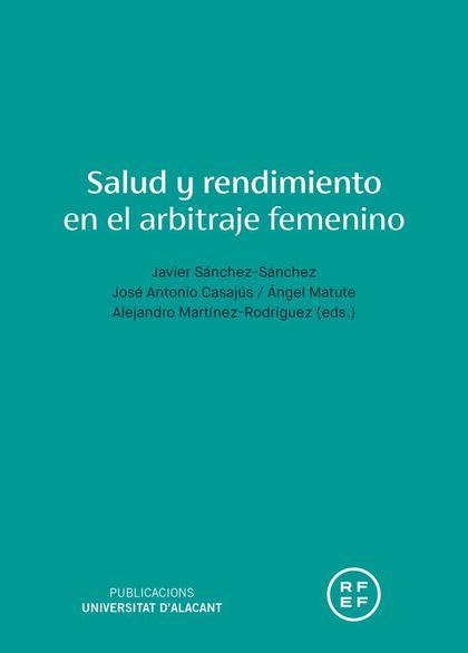 SALUD Y RENDIMIENTO EN EL ARBITRAJE FEMENINO.