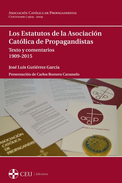 LOS ESTATUTOS DE LA ASOCIACIÓN CATÓLICA DE PROPAGANDISTAS.