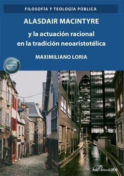 ALASDAIR MACINTYRE Y LA ACTUACION RACIONAL EN LA TRADICION N