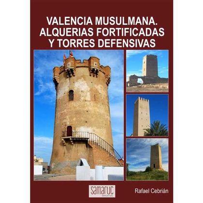 VALENCIA MUSULMANA - ALQUERIAS, FOTIFICADAS Y TORR.