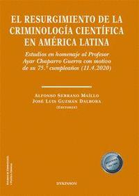 EL RESURGIMIENTO DE LA CRIMINOLOGÍA CIENTÍFICA EN AMÉRICA LATINA                ESTUDIOS EN HOM