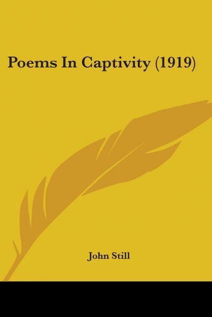 POEMS IN CAPTIVITY (1919)