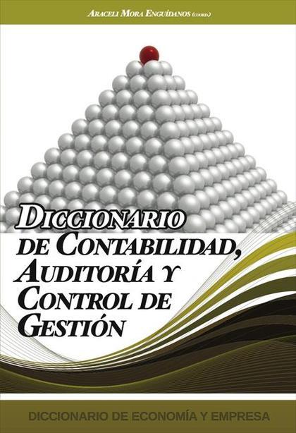 DICCIONARIO DE CONTABILIDAD, AUDITORÍA Y CONTROL DE GESTIÓN