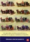 LOS GRANDES CAMBIOS ECONÓMICOS Y SOCIALES EN EL GRUPO NOBILIARIO EN ESPAÑA : UNA APROXIMACIÓN A
