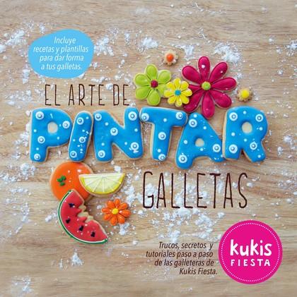 EL ARTE DE PINTAR GALLETAS. KUKIS FIESTA.