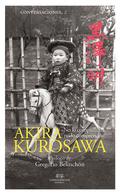 CONVERSACIONES CON AKIRA KUROSAWA.