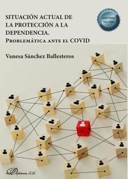 SITUACIÓN ACTUAL DE LA PROTECCIÓN A LA DEPENDENCIA