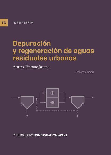 DEPURACIÓN Y REGENERACIÓN DE AGUAS RESIDUALES URBANAS.