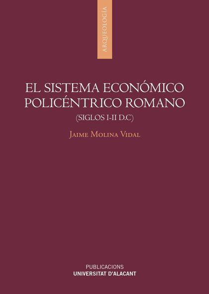 EL SISTEMA ECONÓMICO POLICÉNTRICO ROMANO (SIGLOS I-II D.C).