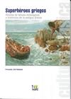 SUPERHÉROES GRIEGOS. RELATOS DE HÉROES MITOLÓGICOS E HISTÓRICOS DE LA ANTIGUA GRECIA