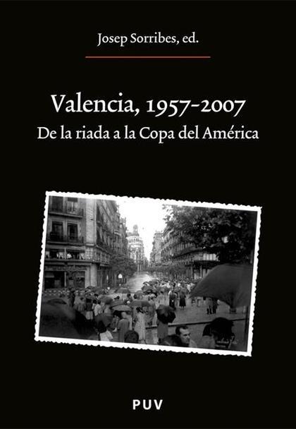 Valencia 1957-2007: De la riada a la Copa del América