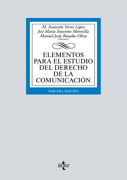 ELEMENTOS PARA EL ESTUDIO DEL DERECHO DE LA COMUNICACIÓN.