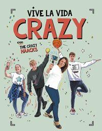 VIVE LA VIDA CRAZY CON THE CRAZY HAACKS (SERIE THE CRAZY HAACKS).