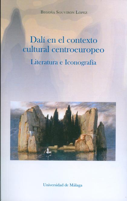 DALÍ EN EL CONTEXTO CULTURAL CENTROEUROPEO : LITERATURA E ICONOGRAFÍA
