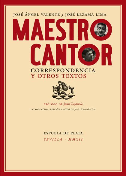 MAESTRO CANTOR : CORRESPONDENCIA Y OTROS TEXTOS