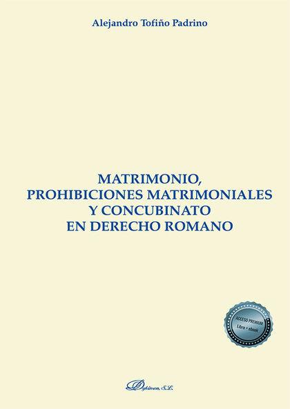 MATRIMONIO, PROHIBICIONES MATRIMONIALES Y CONCUBINATO EN DERECHO ROMANO