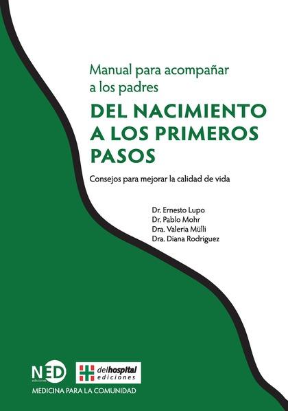 MANUAL PARA ACOMPAÑAR A LOS PADRES : DEL NACIMIENTO A LOS PRIMEROS PASOS