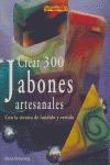 CREAR 300 JABONES ARTESANALES: CON LA TÉCNICA DE FUNDIDO Y VERTIDO