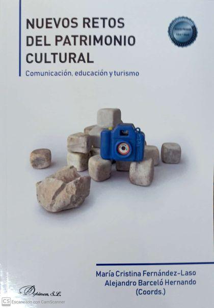 NUEVOS RETOS DEL PATRIMONIO CULTURAL: COMUNICACIÓN, EDUCACIÓN Y TURISMO.