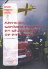 TÉCNICO EN EMERGENCIAS SANITARIAS : ATENCIÓN SANITARIA ESPECIAL EN SITUACIONES DE EMERGENCIA