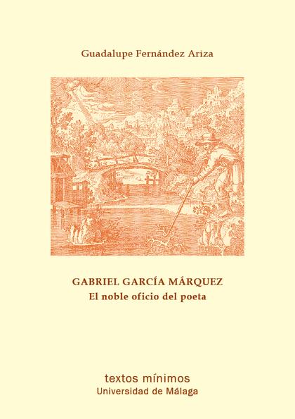 GABRIEL GARCÍA MÁRQUEZ : EL NOBLE OFICIO DEL POETA
