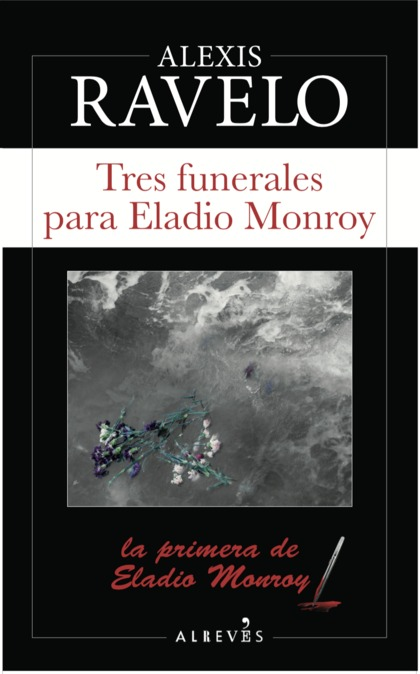 TRES FUNERALES PARA ELADIO MONROY.