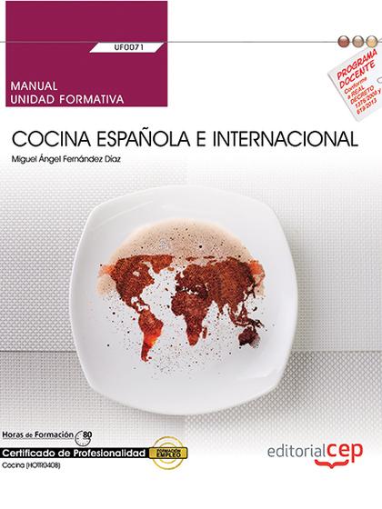 MANUAL. COCINA ESPAÑOLA E INTERNACIONAL (UF0071). CERTIFICADOS DE PROFESIONALIDA