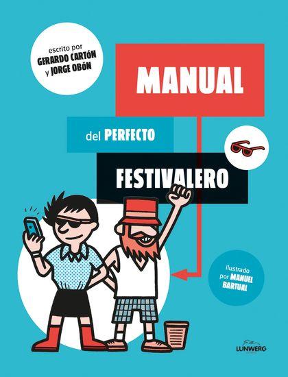 MANUAL DEL PERFECTO FESTIVALERO.