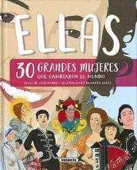 ELLAS - 30 GRANDES MUJERES QUE CAMBIARON EL MUNDO