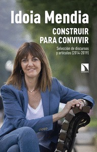 CONSTRUIR PARA CONVIVIR. SELECCIÓN DE DISCURSOS Y ARTÍCULOS (2014-2019)