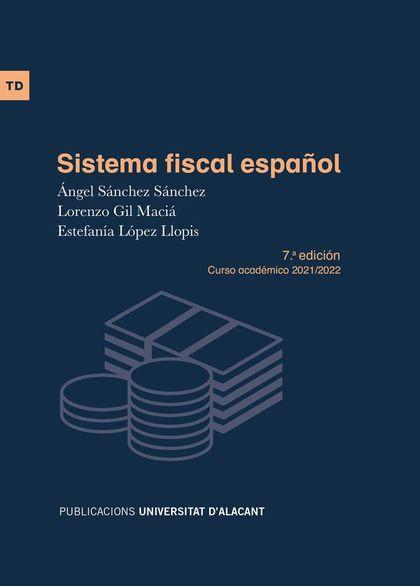 SISTEMA FISCAL ESPAÑOL. 7.ª EDICIÓN. CURSO ACADÉMICO 2021/2022