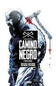 CAMINO NEGRO 01: EL NORTE SAGRADO.