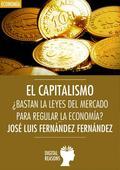EL CAPITALISMO. ¿BASTAN LAS LEYES DEL MERCADO PARA REGULAR LA ECONOMÍA?