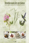 REMEDIOS NATURALES CON PLANTAS : GUIA COMPLETA PARA CULTIVAR, COMBINAR Y COCINAR