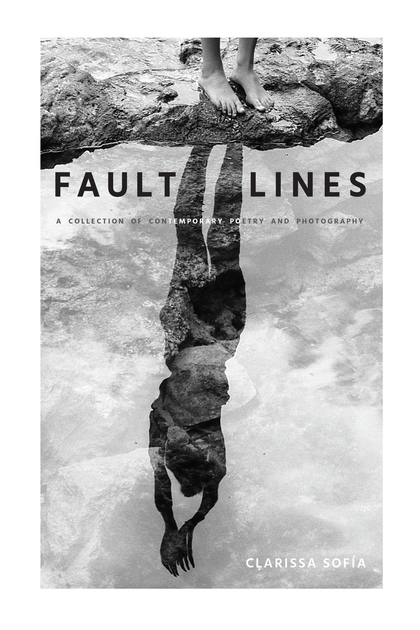 FAULT LINES. A COLLECTION OF CONTEMPORARY POETRY AND PHOTOGRAPHY