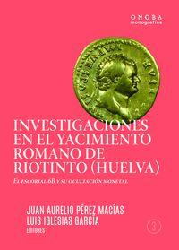 INVESTIGACIONES EN EL YACIMIENTO ROMANO DE RIOTINTO (HUELVA)