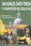 SAN IGNACIO, SANTA TERESA Y CONVERTIDO DEL SIGLO XVII.