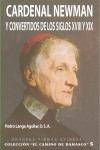 CARDENAL NEWMAN Y CONVERTIDOS DE LOS SIGLOS XVIII Y XIX.